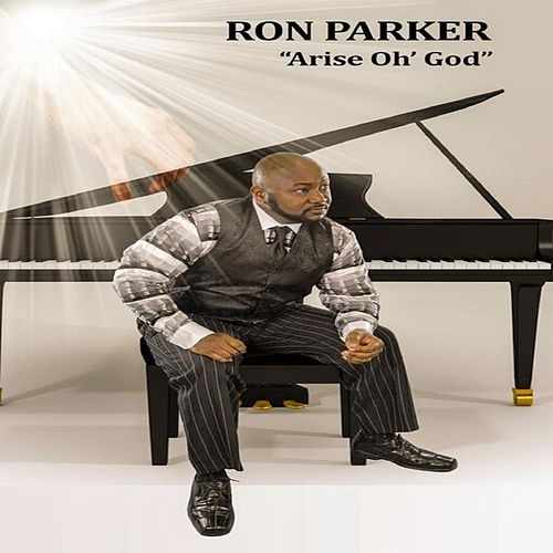 Arise Oh God by Ron Parker