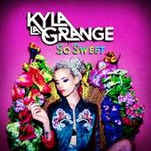 So Sweet by Kyla La Grange