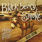 Holding All The Roses (Deluxe Edition) by Blackberry Smoke