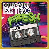 Bollywood Retro Fresh - 90s Hits by Various Artists