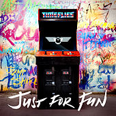 Just For Fun (Deluxe) by Timeflies