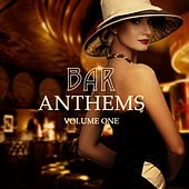 Bar Anthems, Vol. 1 (Finest Jazzy Chilled Music) by Various Artists