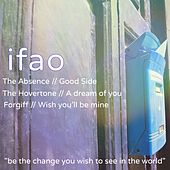 Ifao (Be the Change You Wish to See in the World) by Various Artists