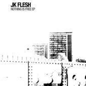 Nothing Is Free von JK Flesh