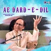 Ae Dard e Dil de Ghulam Ali