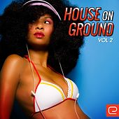 House On Ground, Vol. 2 - EP by Various Artists