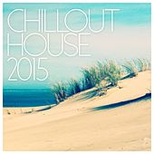 Chillout House 2015 - EP de Various Artists