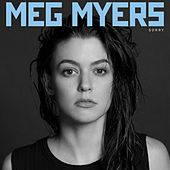Sorry by Meg Myers