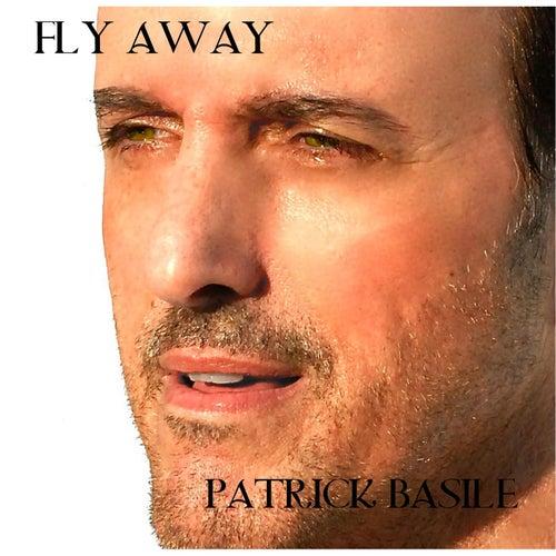 Fly Away de Patrick Basile