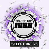 Trance Top 1000 Selection, Vol. 25 de Various Artists