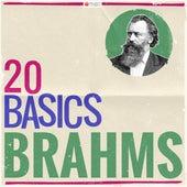 20 Basics: Brahms (20 Classical Masterpieces) von Various Artists