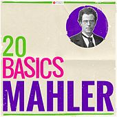 20 Basics: Mahler (20 Classical Masterpieces) von Various Artists