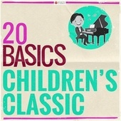 20 Basics: Children's Classic von Various Artists