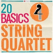 20 Basics: String Quartet (20 Classical Masterpieces) by Various Artists