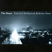 End of a Hollywood Bedtime Story by The Dears