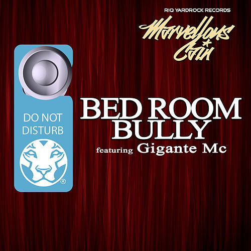 Bed Room Bully Single By Marvellous Cain