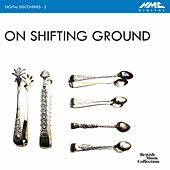Digital Discoveries, Vol. 2: On Shifting Ground by Various Artists