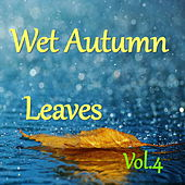 Wet Autumn Leaves, Vol.4 de Various Artists