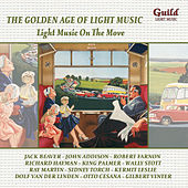 The Golden Age of Light Music: Light Music on the Move by Various Artists
