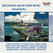 The Golden Age of Light Music: Animal Antics von Various Artists