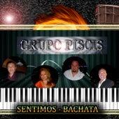 Sentimos - Bachata by Grupo Piscis