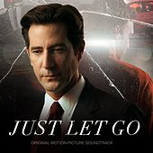 Just Let Go (Original Motion Picture Soundtrack) by Various Artists