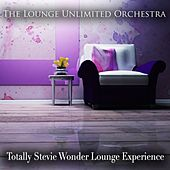 Totally Stevie Wonder Lounge Experience de The Lounge Unlimited Orchestra
