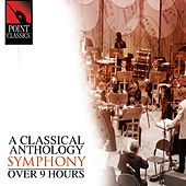 A Classical Anthology: Symphony (Over 9 Hours) by Various Artists