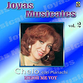 Joyas Musicales Vol. 2 Mejor Me Voy: Con Mariachi de Chelo