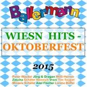 Ballermann Wiesn Hits - Oktoberfest 2015 von Various Artists