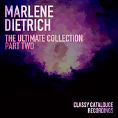 Marlene Dietrich - The Ultimate Collection - Part Two by Marlene Dietrich