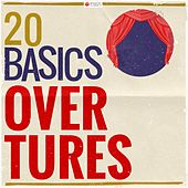 20 Basics: Overtures (20 Classical Masterpieces) by Various Artists