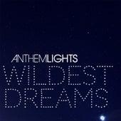 Wildest Dreams by Anthem Lights