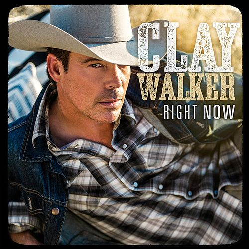Right Now by Clay Walker