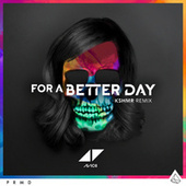 For A Better Day (KSHMR Remix) de Avicii