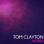 Tom Clayton Works by Tom Clayton