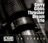 Gerry Gibbs Thrasher Dream Trio