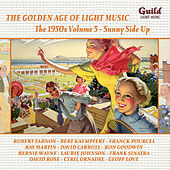 The Golden Age of Light Music: The 1950s Volume 5 - Sunny Side Up de Various Artists