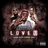 Love U (feat. B-Legit & Hussein Fatal) by Troublez
