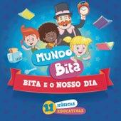 Bita e o Nosso Dia by Mundo Bita