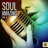 Soul Amazing, Vol. 4 by Various Artists