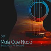 Mais Que Nada (Bossa Nova For 2 Guitars) de O&P