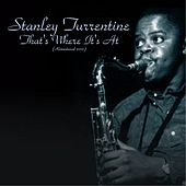 That's Where It's At (Remastered 2015) by Stanley Turrentine