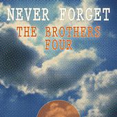 Never Forget by The Brothers Four