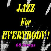 Jazz for Everybody! (68 Songs) von Various Artists