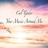 Your Music Around Me de Cal Tjader