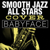 Smooth Jazz All Stars Cover Babyface de Smooth Jazz Allstars