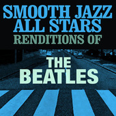 Smooth Jazz All Stars Renditions of The Beatles de Smooth Jazz Allstars