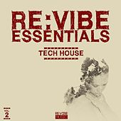 Re:Vibe Essentials - Tech House, Vol. 2 by Various Artists