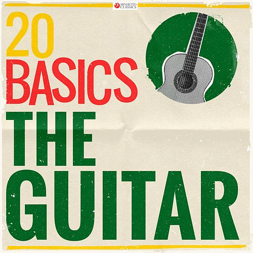 20 Basics: The Guitar (20 Classical Masterpieces) by Various Artists